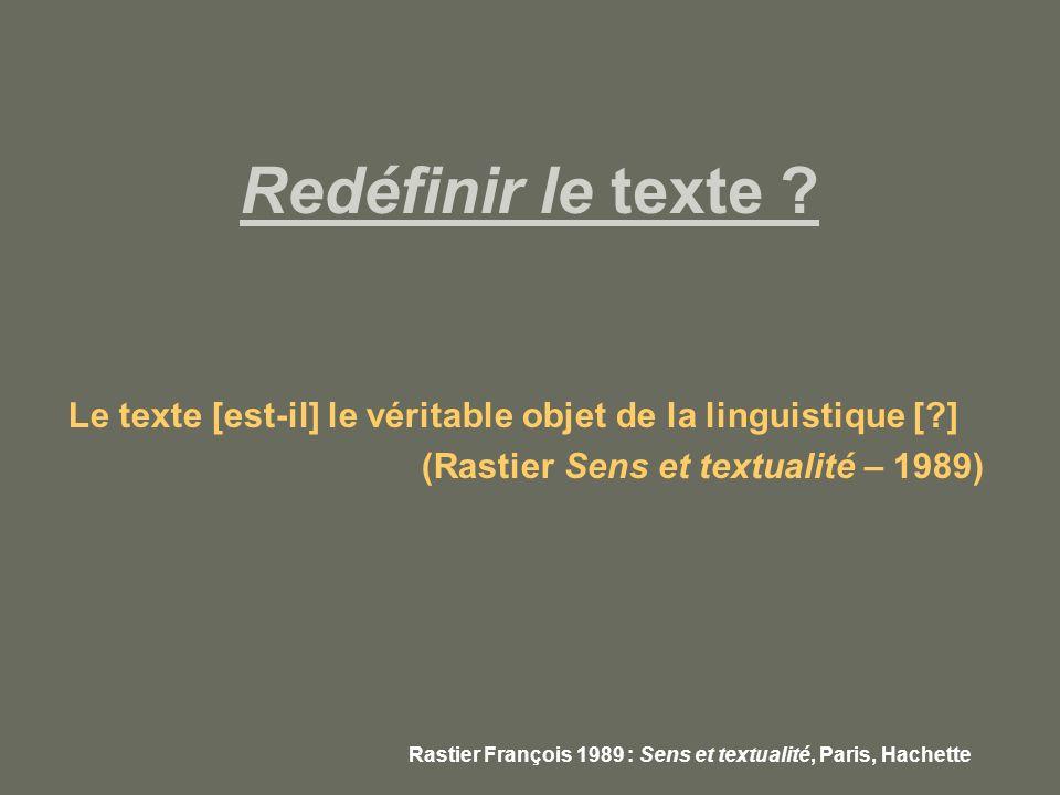 Le texte [est-il] le véritable objet de la linguistique [ ]